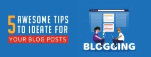 5 Tips to Ideate Your Blog Post - Bindura Digital Marketing